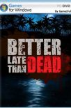 Better Late Than DEAD PC [Full] Español [MEGA]