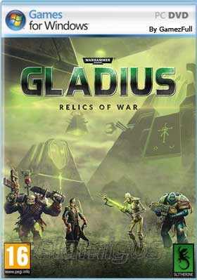 Warhammer 40,000 Gladius Relics of War PC Full Español